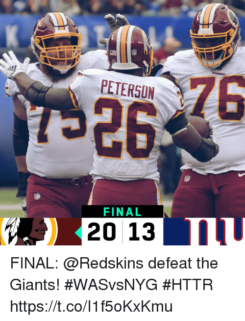 Memes, Washington Redskins, and Giants: PETERSON  FINAL  20 13 FINAL: @Redskins defeat the Giants! #WASvsNYG  #HTTR https://t.co/I1f5oKxKmu