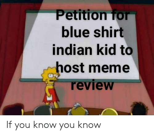 Meme, Blue, and Kids: Petition for  blue shirt  indian kid to  host meme  review If you know you know