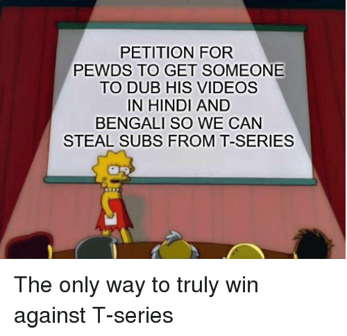 PETITION FOR PEWDS TO GET SOMEONE TO DUB HIS VIDEOS IN HINDI