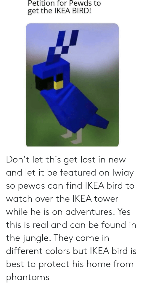 Petition for Pewds to Get the IKEA BIRD! Don't Let This Get Lost in