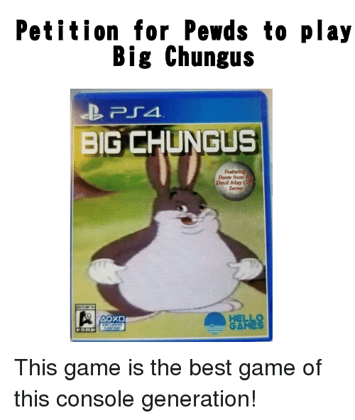 Petition For Pewds To Play Big Chungus Big Chungus Dante From Devil
