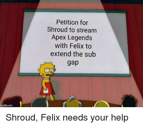 Petition for Shroud to Stream Apex Legends With Felix to Extend the