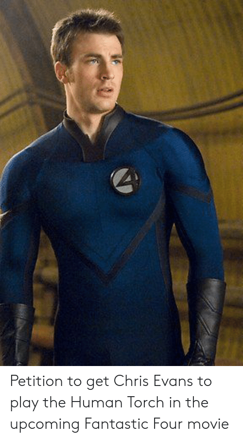 Petition to Get Chris Evans to Play the Human Torch in the