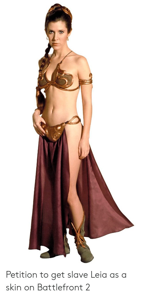 Battlefront, Slave Leia, and Battlefront 2: Petition to get slave Leia as a skin on Battlefront 2