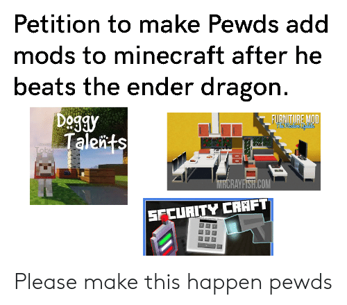 Petition to Make Pewds Add Mods to Minecraft After He Beats