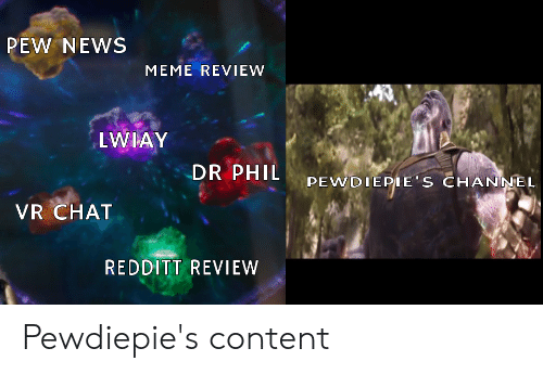 PEW NEWS MEME REVIEW LWIAY DR PHIL PEWDIEPIE S CHANNEL VR