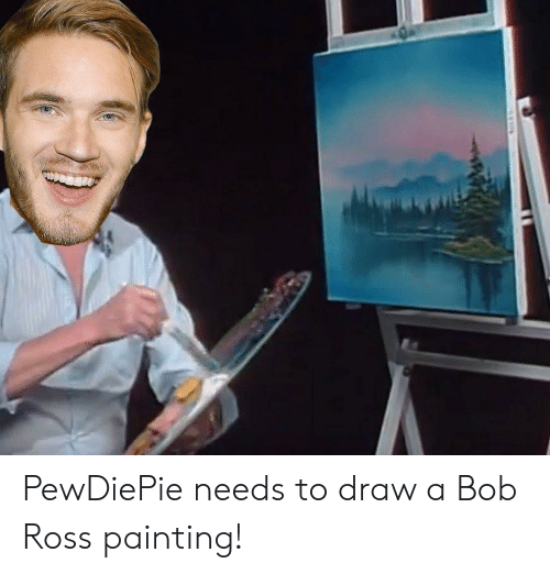 PewDiePie Needs to Draw a Bob Ross Painting! | Bob Ross Meme