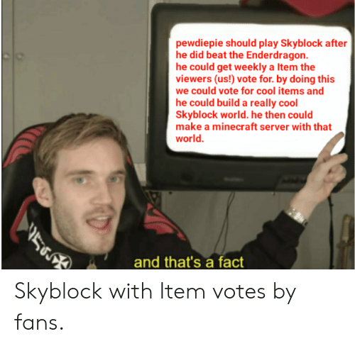 Pewdiepie Should Play Skyblock After He Did Beat the