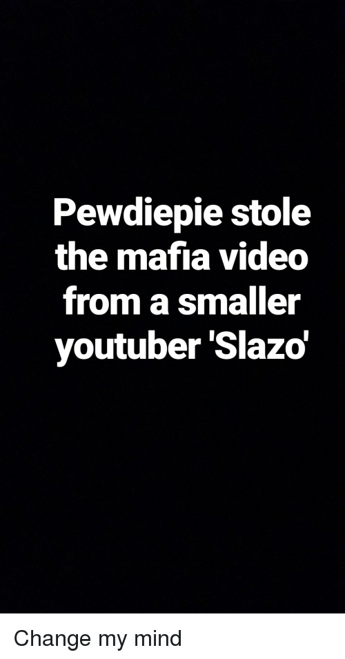 Pewdiepie Stole the Mafia Video From a Smaller Youtuber