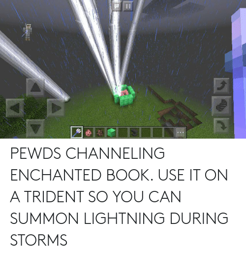 Pewds Channeling Enchanted Book Use It On A Trident So You Can Summon Lightning During Storms Book Meme On Me Me I then realised i had silk touch on it aswell, how do i separate. pewds channeling enchanted book use it