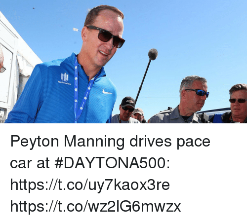 Memes, Peyton Manning, and 🤖: Peyton Manning drives pace car at #DAYTONA500: https://t.co/uy7kaox3re https://t.co/wz2lG6mwzx