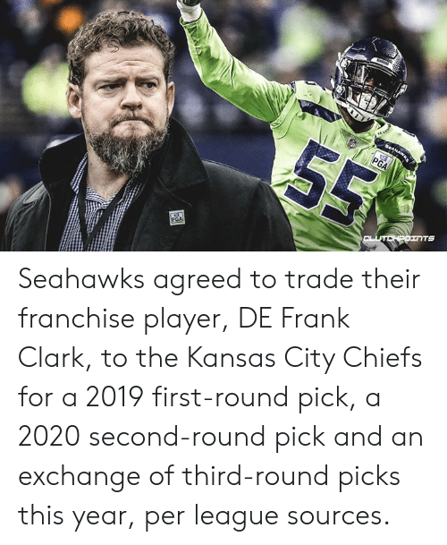 Kansas City Chiefs, Memes, and Chiefs: PGA Seahawks agreed to trade their franchise player, DE Frank Clark, to the Kansas City Chiefs for a 2019 first-round pick, a 2020 second-round pick and an exchange of third-round picks this year, per league sources.