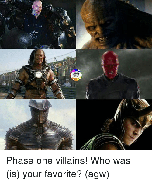 Memes, 🤖, and Villains: Phase one villains! Who was (is) your favorite?   (agw)