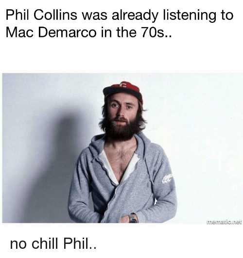 sports shoes 7c424 71746 Chill, No Chill, and Reddit: Phil Collins was already listening to Mac  Demarco