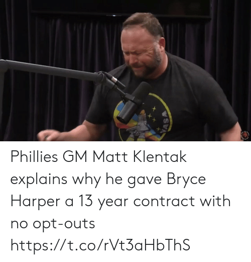 Philadelphia Phillies, Sports, and Bryce Harper: Phillies GM Matt Klentak explains why he gave Bryce Harper a 13 year contract with no opt-outs https://t.co/rVt3aHbThS