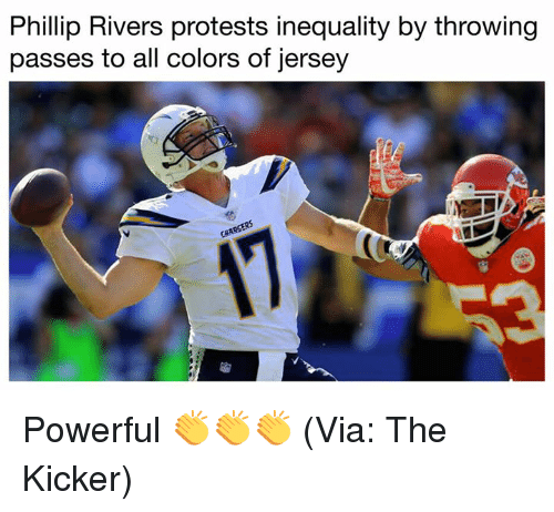 Nfl, Powerful, and Phillip Rivers: Phillip Rivers protests inequality by throwing  passes to all colors of jersey Powerful 👏👏👏 (Via: The Kicker)