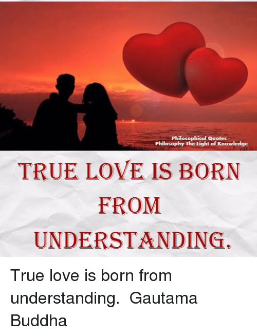 Philosophical Quotes Philosophy The Light Of Knowledge True Love Is