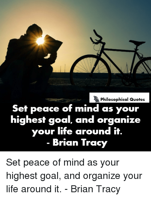 Philosophical Quotes Set Peace Of Mind As Your Highest Goal And