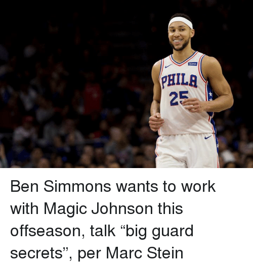 "Magic Johnson, Work, and Magic: PHILR Ben Simmons wants to work with Magic Johnson this offseason, talk ""big guard secrets"", per Marc Stein"
