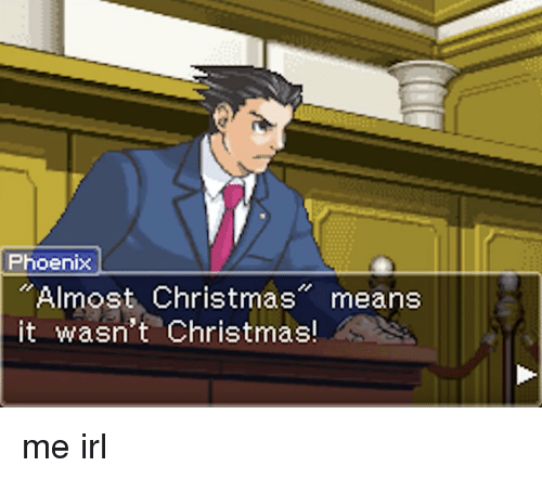 Almost Christmas Means It Wasnt Christmas.Phoenix Almost Christmas Means It Wasn T Christmas