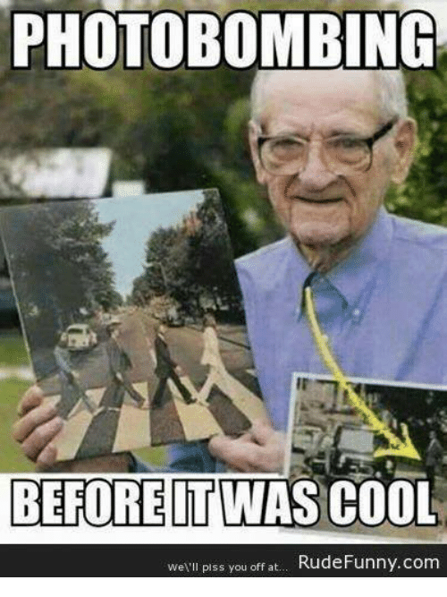 photo bombing before itwas cool well piss you off at 6426236 funny rude funny memes of 2017 on me me funny com,Funny Rude Memes