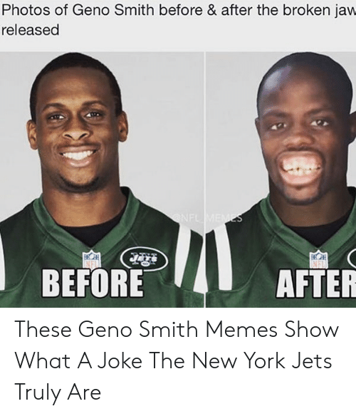 Photos Of Geno Smith Before After The Broken Jaw Released Before After These Geno Smith Memes Show What A Joke The New York Jets Truly Are Meme On Me Me