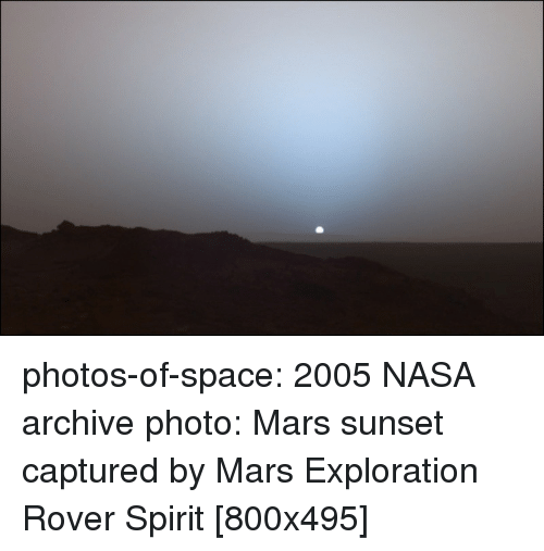 Nasa, Tumblr, and Blog: photos-of-space:  2005 NASA archive photo: Mars sunset captured by Mars Exploration Rover Spirit [800x495]