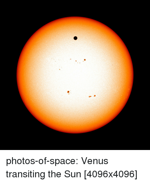 Tumblr, Blog, and Space: photos-of-space:  Venus transiting the Sun [4096x4096]