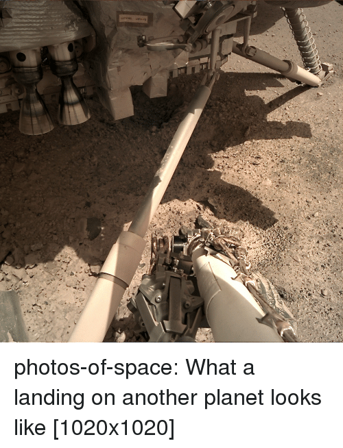 Tumblr, Blog, and Space: photos-of-space:  What a landing on another planet looks like [1020x1020]