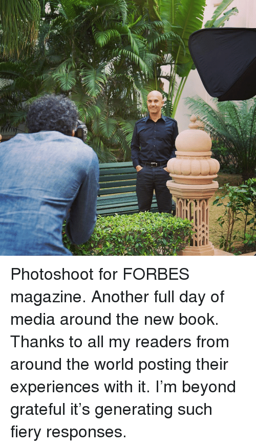 Memes, Book, and Forbes: Photoshoot for FORBES magazine. Another full day of media around the new book. Thanks to all my readers from around the world posting their experiences with it. I'm beyond grateful it's generating such fiery responses.