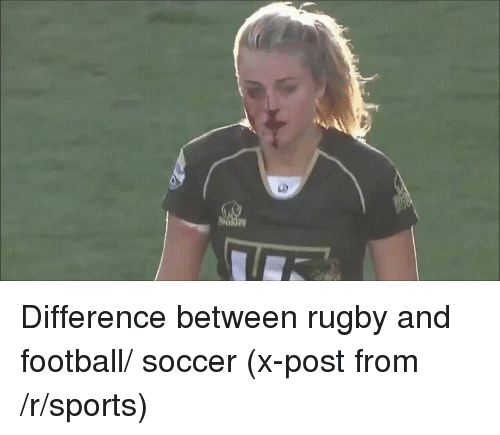 25+ Best Difference Between Rugby And Football Memes