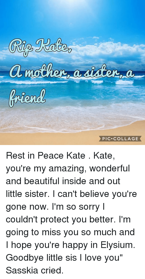 Im With Zombies We Cannot Rest In Peace >> Piccollage Rest In Peace Kate Kate You Re My Amazing Wonderful And