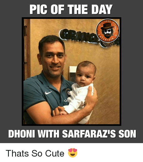 Cute, Memes, and 🤖: PIC OF THE DAY  PAGE  RTA  DHONI WITH SARFARAZIS SON Thats So Cute 😍
