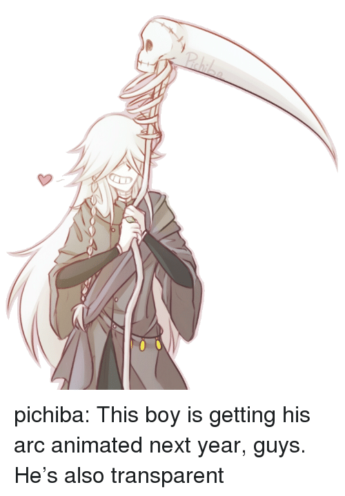 Tumblr, Blog, and Http: pichiba:  This boy is getting his arc animated next year, guys. He's also transparent