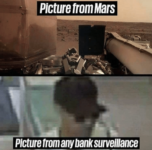 Bank, Mars, and Picture: Picture from Mars  Picture from any bank surveilance