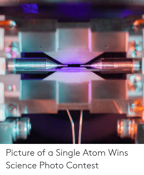 Science, Single, and Atom: Picture of a Single Atom Wins Science Photo Contest