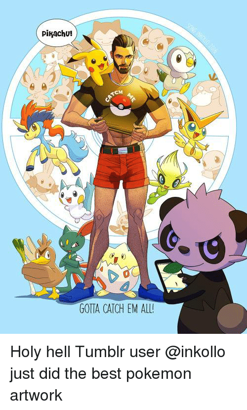 Pikachu! RCH GOTTA CATCH EM ALL! Holy Hell Tumblr User Just