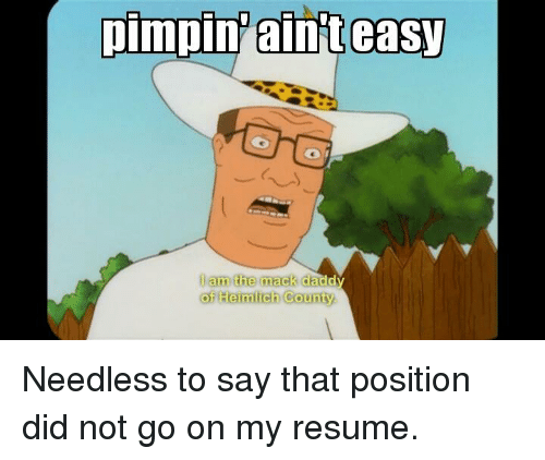pimpin aint easy am the mack dadd heimlich county needless 12196545 25 best the mack memes the a memes, mack daddy memes, macking memes