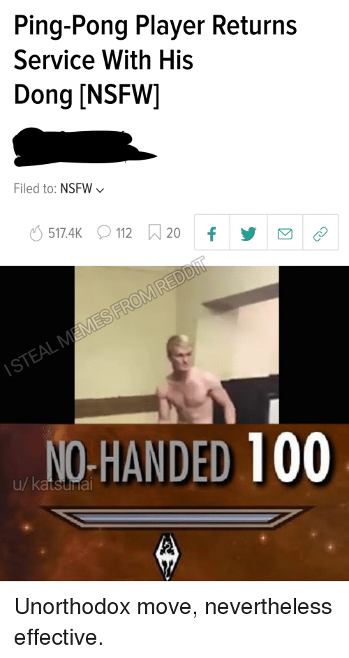 Anaconda, Memes, and Nsfw: Ping-Pong Player Returns  Service With His  Dong [NSFW]  Filed to: NSFW  STEAL MEMES  NO-HANDED 100