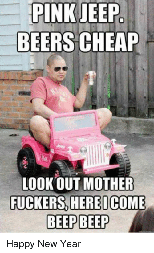 pink jeep beers cheap lookout mother fuckers here icome beep 10396996 ✅ 25 best memes about pink jeep beers cheap pink jeep beers,Pink Jeep Beers Cheap Meme