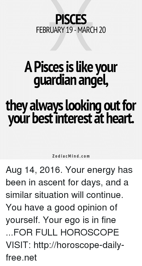 PISCES FEBRUARY 19-March 20 a Pisces Is Like Your Guardian