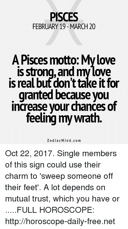 PISCES FEBRUARY 19- MARCH 20 a Pisces Motto My Love Is Strongand