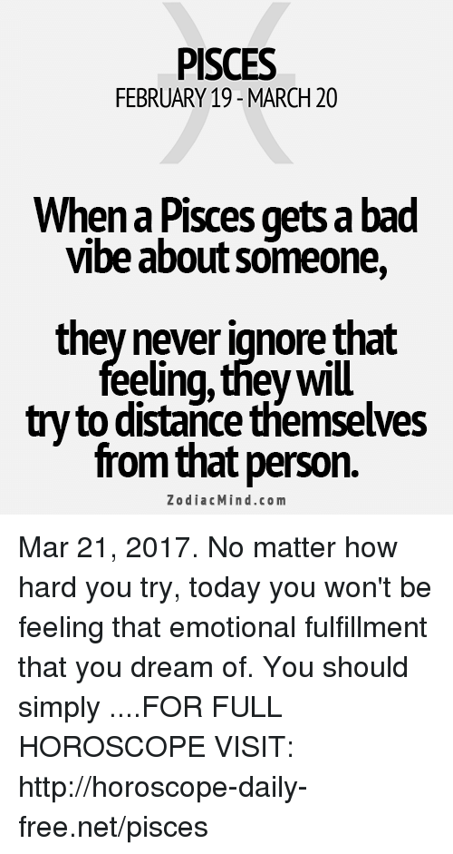 PISCES FEBRUARY 19-March 20 When a Pisces Gets a Bad Vibe About