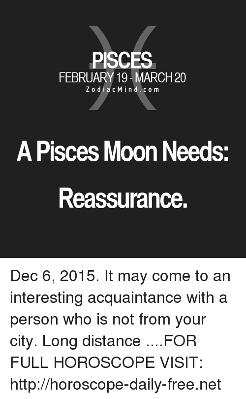 PISCES FEBRUARY 19-March 20 ZodiacMindcom a Pisces Moon