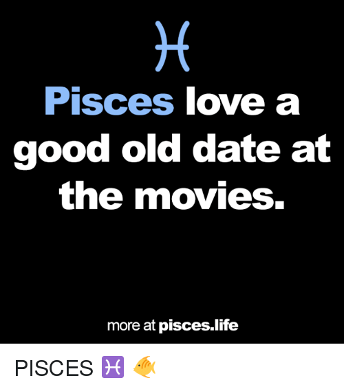 Life, Love, and Movies: Pisces love a  good old date at  the movies.  more at pisces life PISCES ♓ 🐠