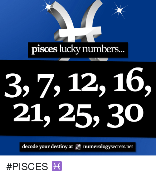 Pisces Lucky Numbers 3 7 12 16 21 25 30 Decode Your Destiny at
