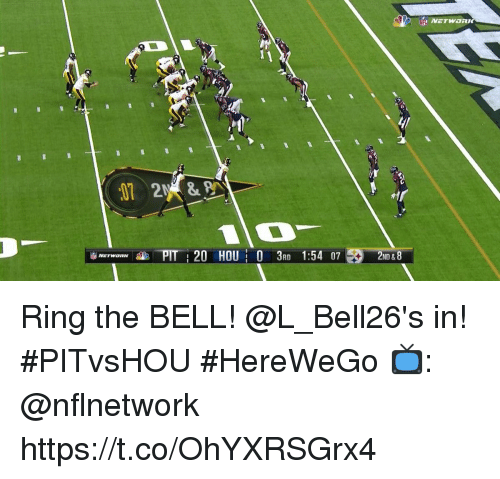 Memes, 🤖, and Network: PIT20 HOU3AD 1:54 0720I02 8  2ND & 8  NETWORK Ring the BELL! @L_Bell26's in! #PITvsHOU #HereWeGo  📺: @nflnetwork https://t.co/OhYXRSGrx4