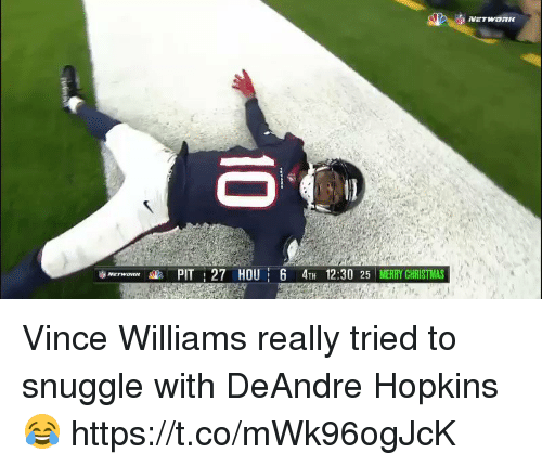 Christmas, Football, and Nfl: PIT27 HOU 6 4TH 12:30 25 MERRY CHRISTMAS Vince Williams really tried to snuggle with DeAndre Hopkins 😂  https://t.co/mWk96ogJcK