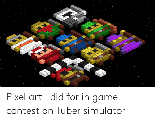 Game, Art, and Pixel: Pixel art I did for in game contest on Tuber simulator
