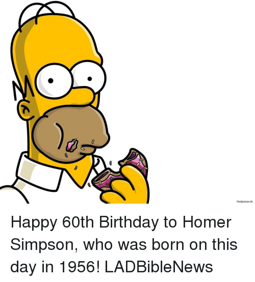 pixel panzer de happy 60th birthday to homer simpson who 15251632 pixel panzer de happy 60th birthday to homer simpson who was born